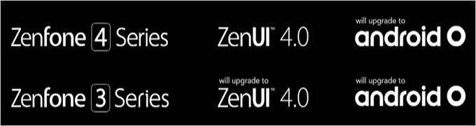 ZenFone 4シリーズとZenFone 3シリーズはZenUI 4.0とAndroid Oに対応予定
