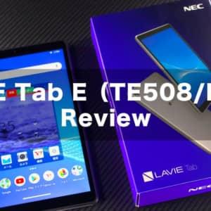 NEC LAVIE Tab E(TE508/KAS)のレビュー!国内メーカーの8インチタブレットの実力を試す